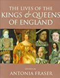 img - for The Lives of the Kings and Queens of England, Revised and Updated [Paperback] [2000] Revised Ed. Antonia Fraser book / textbook / text book