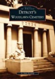 img - for Detroit's Woodlawn Cemetery (MI) (Images of America) by A. Dale Northup, Alice Roker (2003) Paperback book / textbook / text book