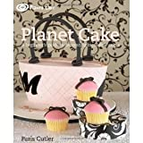 Planet Cake: A Beginners Guide to Decorating Incredible Cakes