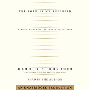 The Lord Is My Shepherd: The Healing Wisdom of the Twenty-Third Psalm | [Harold Kushner]
