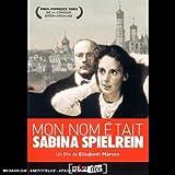 echange, troc Mon Nom Etait Sabina Spielrein (Elisabeth Marton)