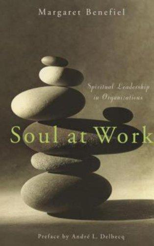Soul at Work: Spiritual Leadership in Organizations