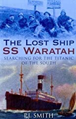 The Lost Ship SS Waratah: The Search for the Titanic of the South