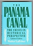 The Panama Canal: The Crisis in Historical Perspective (0195059301) by Walter Lafeber