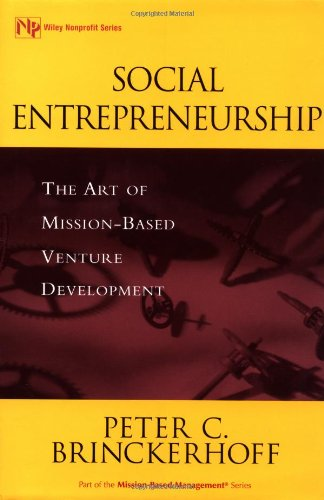 Social Entrepreneurship : The Art of Mission-Based