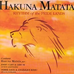 Hakuna Matata - Rhythm Of The Pride Lands [Import anglais]