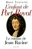 echange, troc Rose Vincent - L'enfant de Port-Royal
