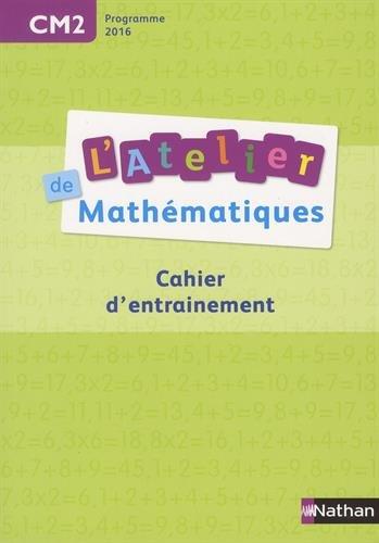 mathematiques-cm2-latelier-de-mathematiques-cahier-dentrainement