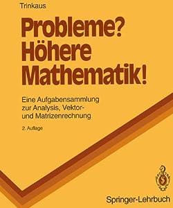 probleme h here mathematik eine aufgabensammlung zur analysis vektor und matrizenrechnung. Black Bedroom Furniture Sets. Home Design Ideas