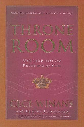 Throne Room : Ushered into the Presence of God, Winans,CeCe