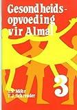 Gesondheidsopvoeding Vir Almal: Gr 5 (Health Education: Health Education for All / Gesondheidsopvoeding Vir Almal) (Afrikaans Edition)
