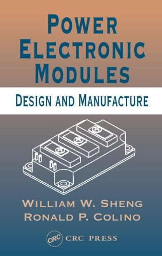 Power Electronic Modules: Design And Manufacture