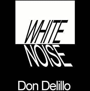 White Noise | [Don DeLillo]