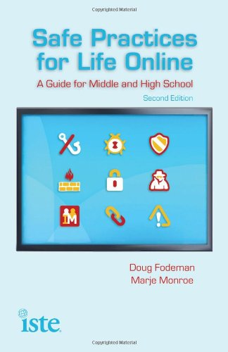 Safe Practices for Life Online: A Guide for Middle and High School, Second Edition