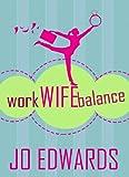 Work Wife Balance (Kate King Series Book 1)