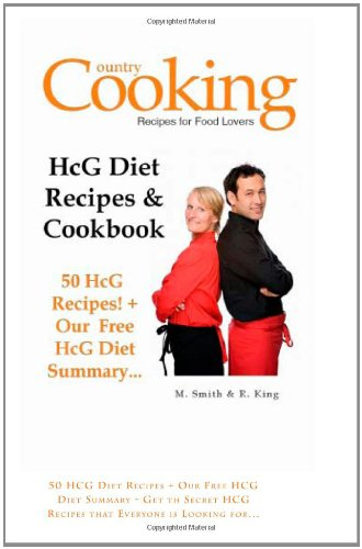 HCG Diet Recipes and Cookbook 50 HCG Diet Recipes Our Free HCG Diet Summary Get th Secret HCG Recipes that Everyone is Looking for