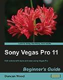 Sony Vegas Pro 11 Beginner's Guide