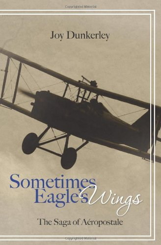 sometimes-eagles-wings-the-saga-of-aeropostale-by-joy-dunkerley-16-feb-2010-paperback