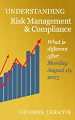 Understanding Risk Management and Compliance, What is different after Monday, August 19, 2013