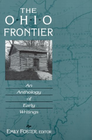 The Ohio Frontier: An Anthology of Early Writings (Ohio River Valley Series)