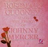 echange, troc Rosemary Clooney - Sings Johnny Mercer