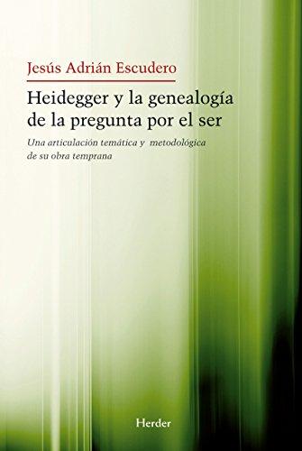 Heidegger y la genealogía de la pegunta por el Ser: Una articulación temática y metodológica de su obra temprana (Spanish Edition) Picture