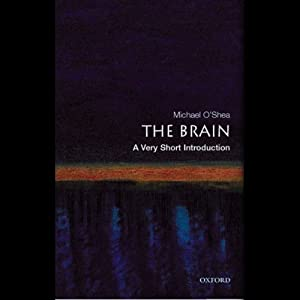 The Brain: A Very Short Introduction | [Michael O'Shea]