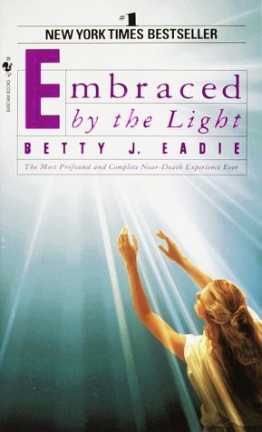 Embraced by the Light, BETTY J. EADIE, CURTIS TAYLOR