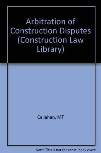 arbitration-of-construction-disputes-construction-law-library