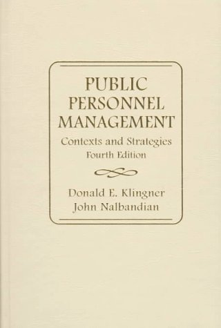 Image for Public Personnel Management: Contexts and Strategies (4th Edition)