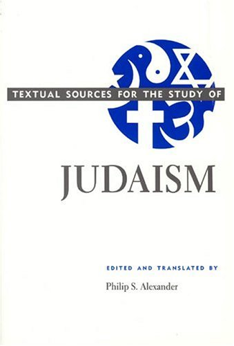 Textual Sources for the Study of Judaism (Textual Sources...