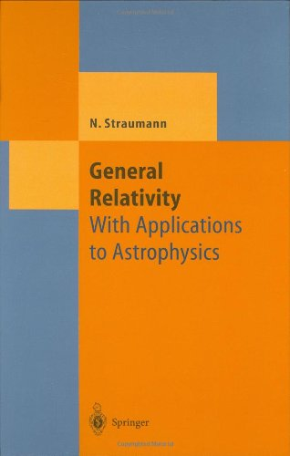 General Relativity with Applications to Astrophysics
