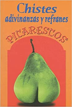 Chistes Adivinanzas y Refranes Picarescos (Spanish Edition): Editorial