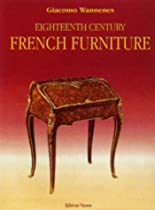 Hot Sale Eighteenth Century French Furniture: A collector's guide to furniture sytles and values