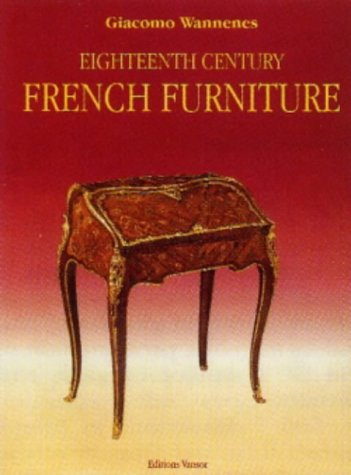 Eighteenth Century French Furniture: A collector's guide to furniture sytles and values