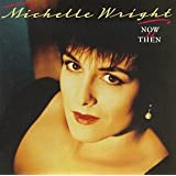 Now And Thenby Michelle Wright