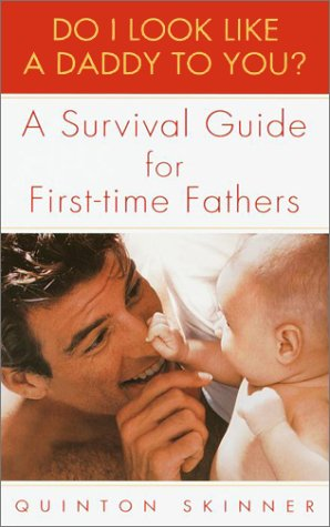 Do I Look Like A Daddy To You?: A Survival Guide For First-Time Fathers front-994878