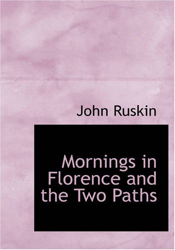 Mornings in Florence and the Two Paths