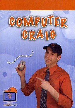 COMPUTER CRAIG: Computer Basics, Graphic Design, Word Processing, Internet Basics, E-Mail Basics, Electronic Reservations
