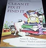 img - for Clean It, Fix It, Find It (Paperback) book / textbook / text book