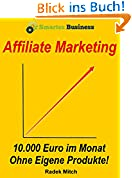 Affiliate Marketing – 10.000 Euro im Monat!