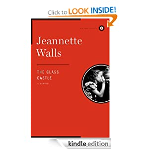 FREE KINDLE BOOK: The Glass Castle, by Jeannette Walls. Publisher: Scribner; 1 edition (March 1, 2005)