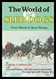 img - for The World of Sled Dogs: From Siberia to Sport Racing by Lorna Coppinger (1977-02-01) book / textbook / text book