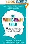The Whole-Brain Child: 12 Proven Stra...