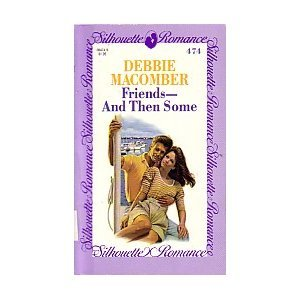 Friends & Then Some (Silhouette Romance) - Debbie Macomber