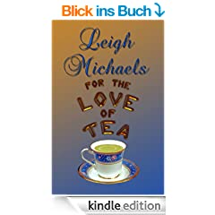 For the Love of Tea (English Edition)