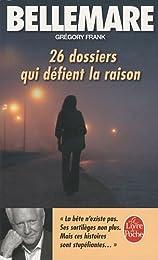 26 dossiers qui défient la raison