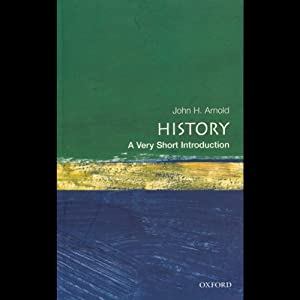 History: A Very Short Introduction | [John Arnold]