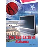 img - for [ [ [ The Red Earth of Alabama [ THE RED EARTH OF ALABAMA ] By Naito, Michiro ( Author )Jan-01-2005 Paperback book / textbook / text book