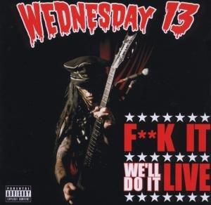 Wednesday 13 - Fuck It, We
